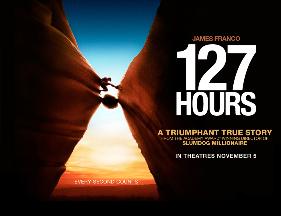 127 hours Directed by danny boyle, 127 hours is a dynamic, true story portraying the inner  struggle of a man facing certain death when mountaineer.
