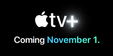 Apple TV+ Coming November 1