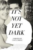 It's Not Yet Dark - Trailer
