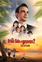 The Other Side Of Heaven 2: Fire Of Faith - Trailer 2