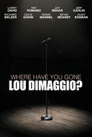 Where Have You Gone Lou DiMaggio? - Trailer