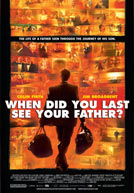 When Did You Last See Your Father Poster