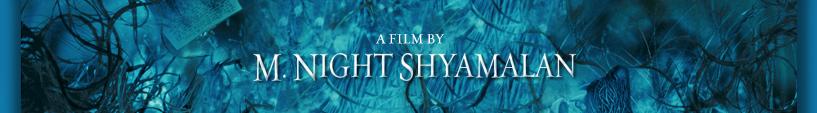 A Film By M. Night Shyamalan