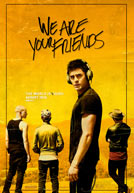We Are Your Friends - Trailer
