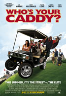 Who's Your Caddy Poster